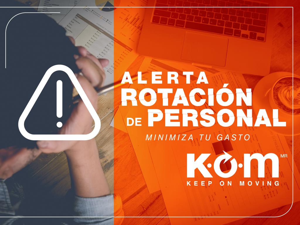 kom post wp0703 rotacic3b3n personal - Alerta rotación de personal minimiza tu gasto