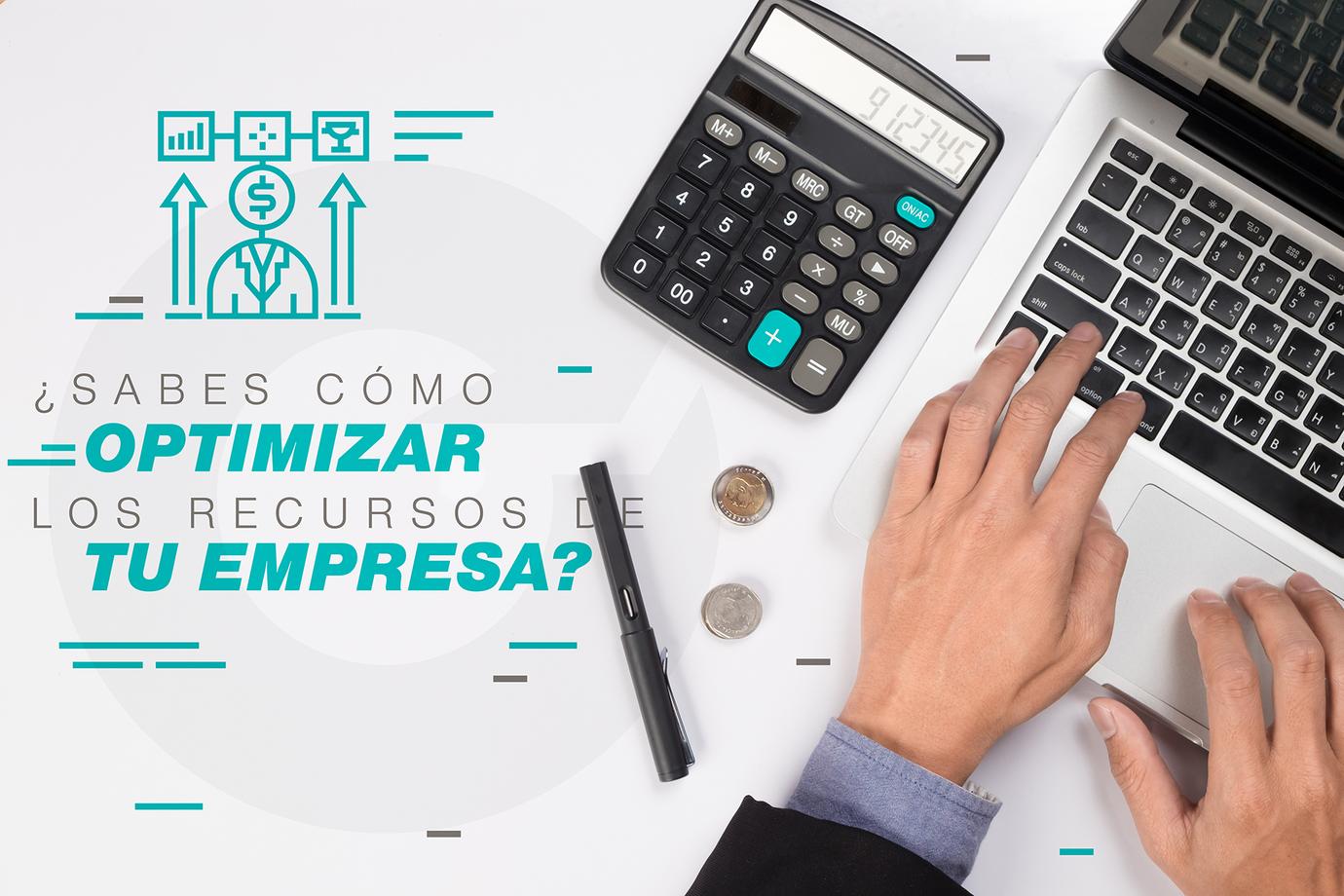 71 - ¿Sabes cómo optimizar los recursos de tu empresa?