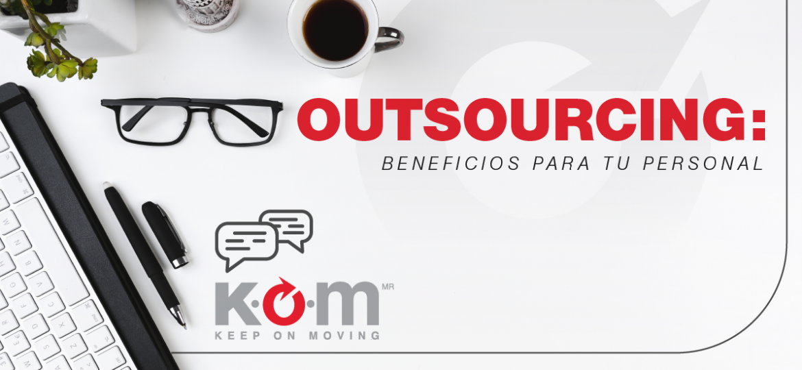 Ventajas del outsourcing para los empleados thegem blog default large - Blog Kom