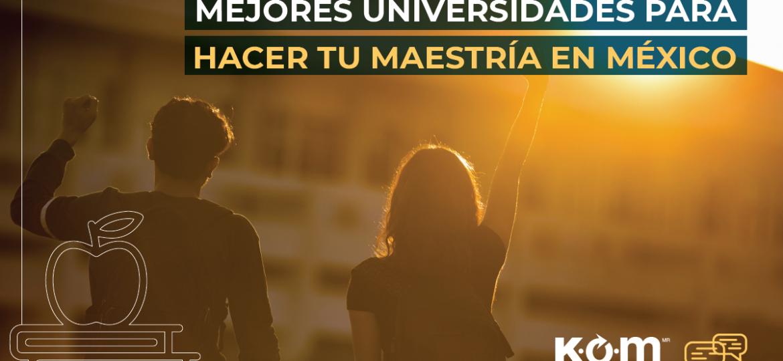 KOM MFY1004 UNIVERSIDADES MAESTRÍA thegem blog default large - Blog Kom